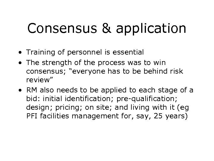 Consensus & application • Training of personnel is essential • The strength of the
