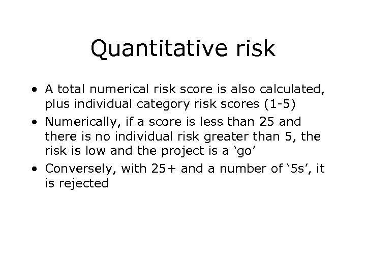 Quantitative risk • A total numerical risk score is also calculated, plus individual category