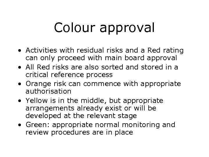 Colour approval • Activities with residual risks and a Red rating can only proceed