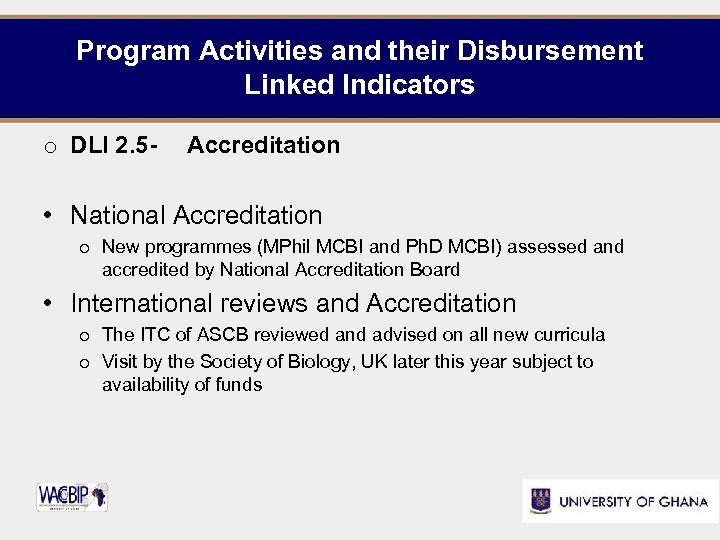 Program Activities and their Disbursement Linked Indicators o DLI 2. 5 - Accreditation •