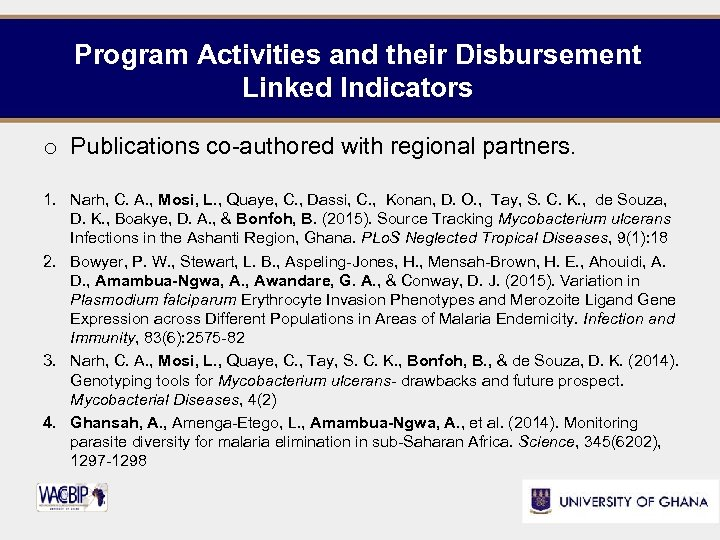 Program Activities and their Disbursement Linked Indicators o Publications co-authored with regional partners. 1.