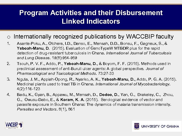 Program Activities and their Disbursement Linked Indicators o Internationally recognized publications by WACCBIP faculty