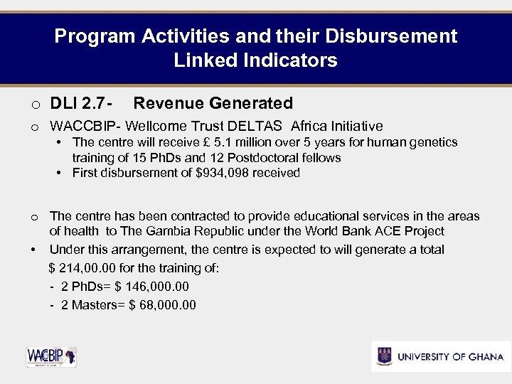 Program Activities and their Disbursement Linked Indicators o DLI 2. 7 - Revenue Generated