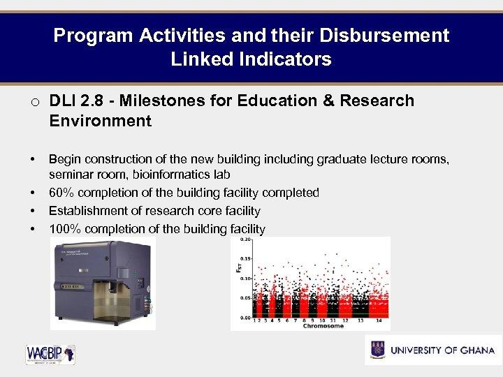 Program Activities and their Disbursement Linked Indicators o DLI 2. 8 - Milestones for