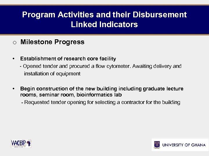 Program Activities and their Disbursement Linked Indicators o Milestone Progress • Establishment of research