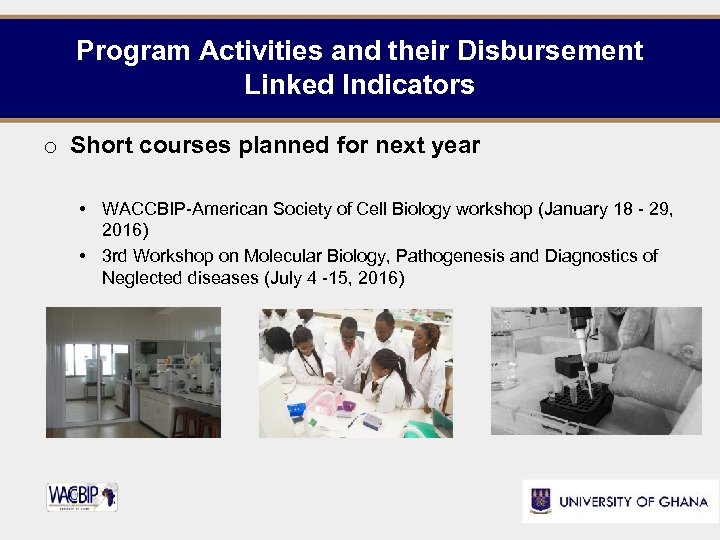 Program Activities and their Disbursement Linked Indicators o Short courses planned for next year