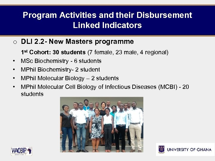 Program Activities and their Disbursement Linked Indicators o DLI 2. 2 - New Masters