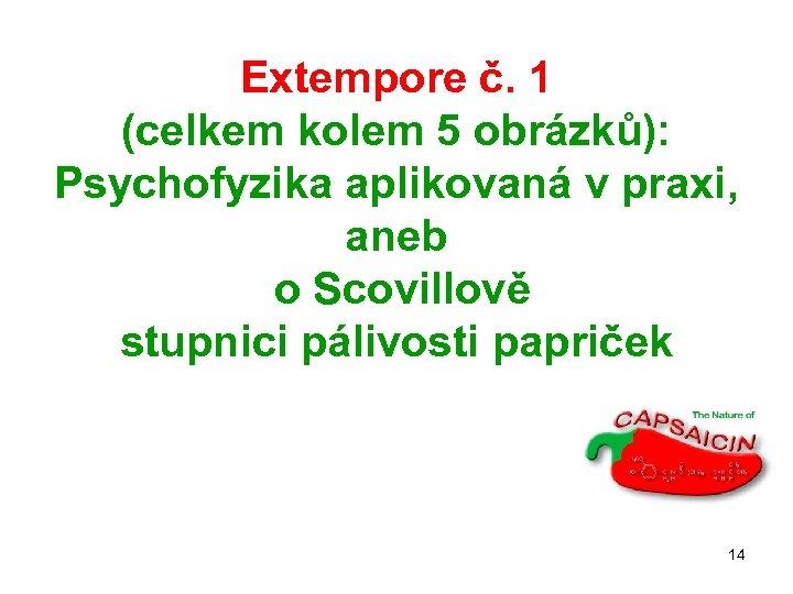 Extempore č. 1 (celkem kolem 5 obrázků): Psychofyzika aplikovaná v praxi, aneb o Scovillově