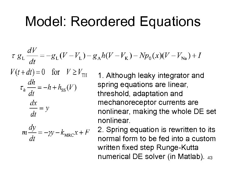 Model: Reordered Equations 1. Although leaky integrator and spring equations are linear, threshold, adaptation