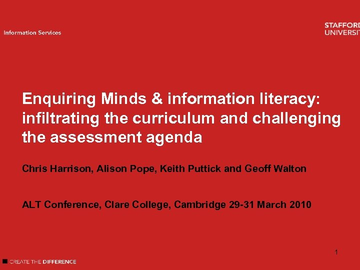 Enquiring Minds & information literacy: Welcome infiltrating the curriculum and challenging the assessment agenda
