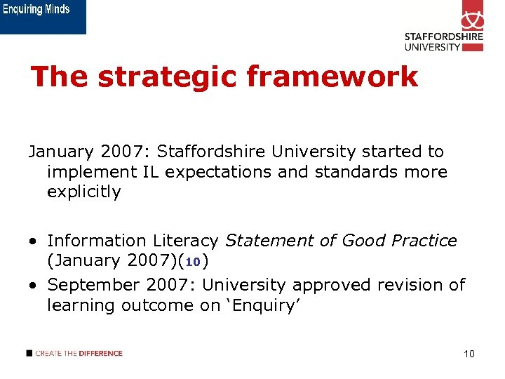 The strategic framework January 2007: Staffordshire University started to implement IL expectations and standards
