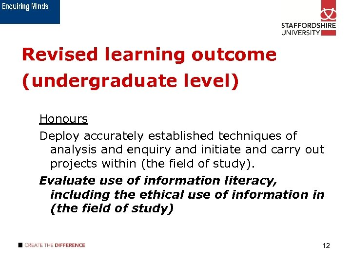 Revised learning outcome (undergraduate level) Honours Deploy accurately established techniques of analysis and enquiry
