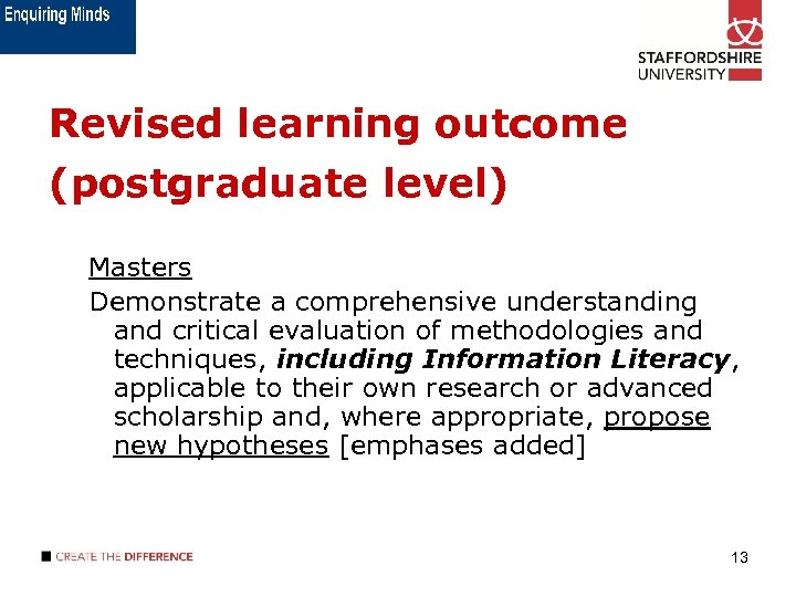Revised learning outcome (postgraduate level) Masters Demonstrate a comprehensive understanding and critical evaluation of