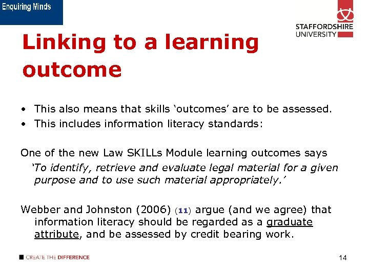 Linking to a learning outcome • This also means that skills 'outcomes' are to