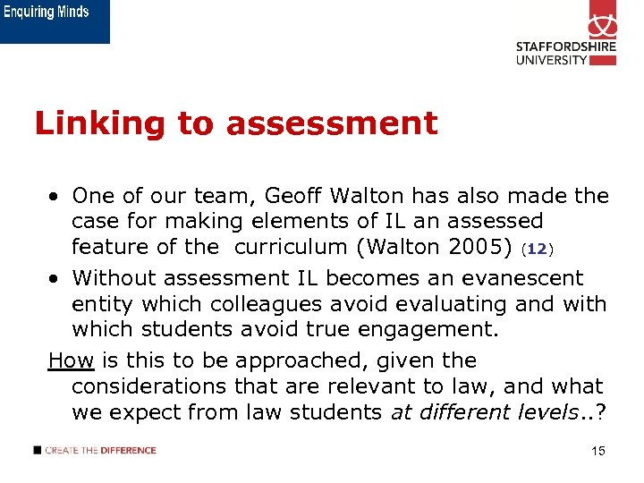 Linking to assessment • One of our team, Geoff Walton has also made the