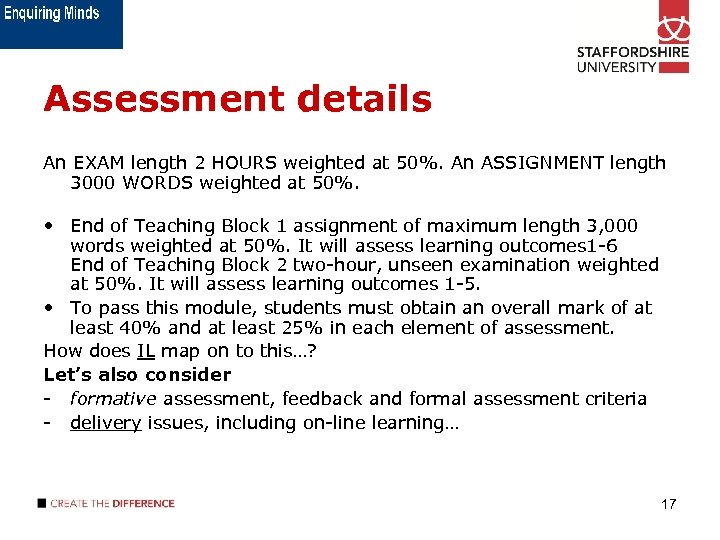 Assessment details An EXAM length 2 HOURS weighted at 50%. An ASSIGNMENT length 3000