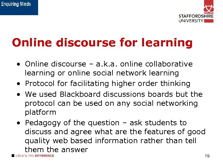 Online discourse for learning • Online discourse – a. k. a. online collaborative learning