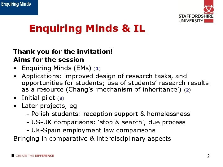 Enquiring Minds & IL Thank you for the invitation! Aims for the session •