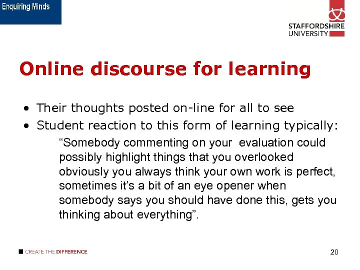 Online discourse for learning • Their thoughts posted on-line for all to see •