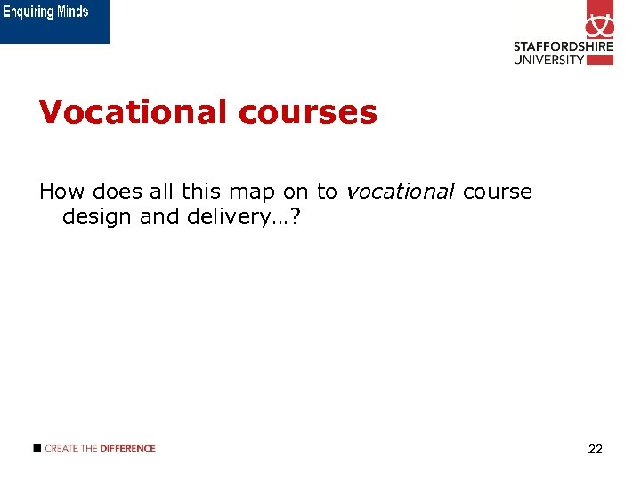 Vocational courses How does all this map on to vocational course design and delivery…?