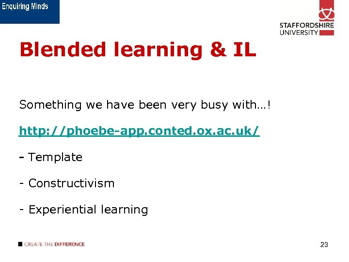 Blended learning & IL Something we have been very busy with…! http: //phoebe-app. conted.