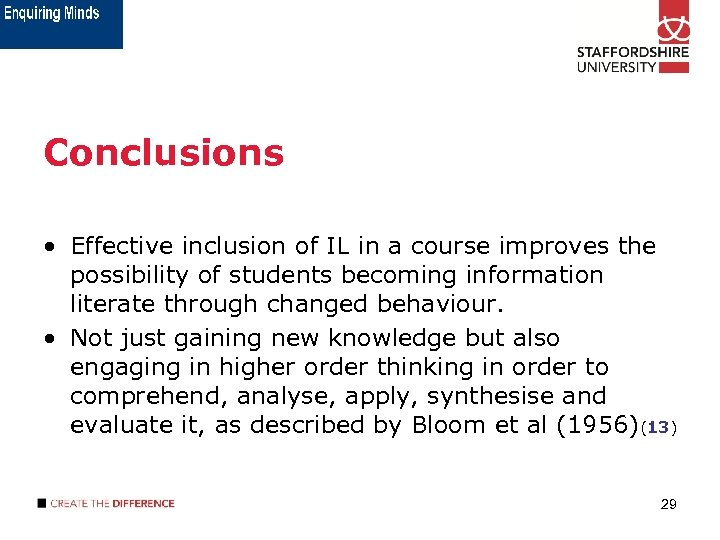 Conclusions • Effective inclusion of IL in a course improves the possibility of students