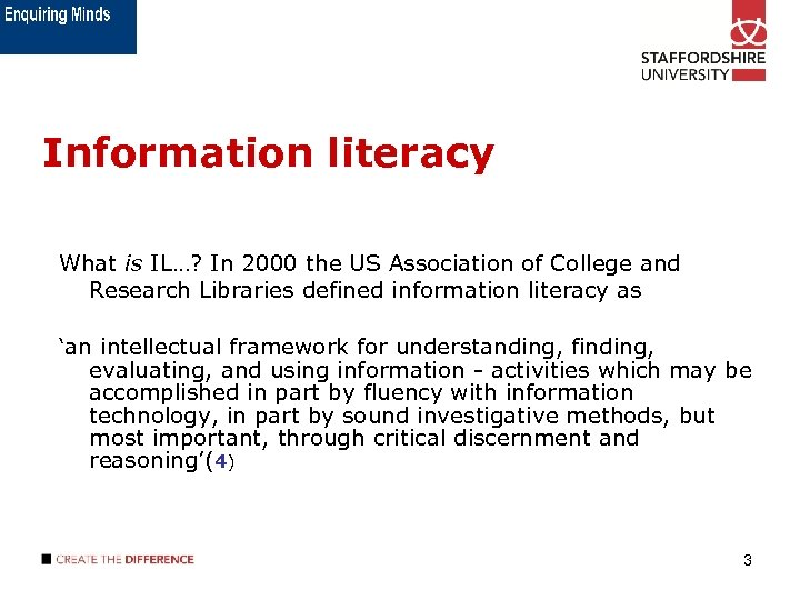 Information literacy What is IL…? In 2000 the US Association of College and Research