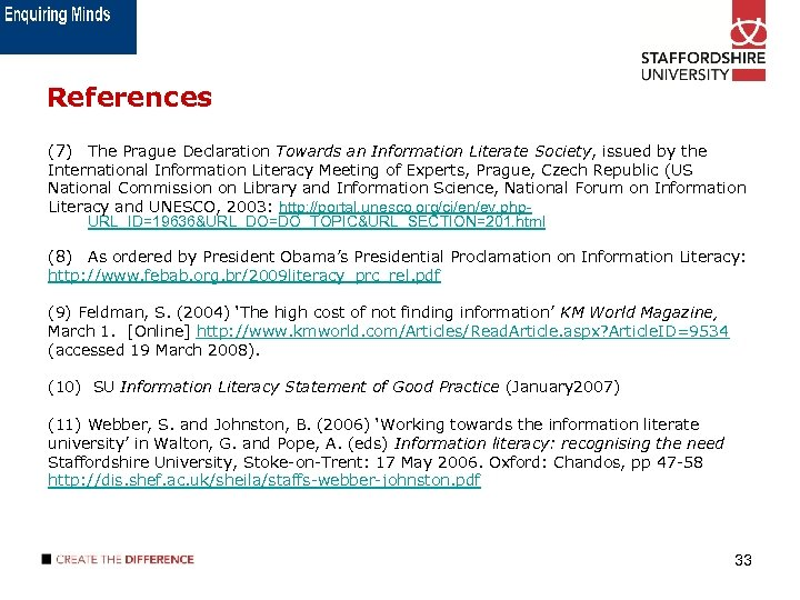 References (7) The Prague Declaration Towards an Information Literate Society, issued by the International