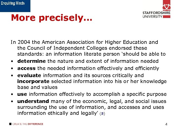More precisely… In 2004 the American Association for Higher Education and the Council of