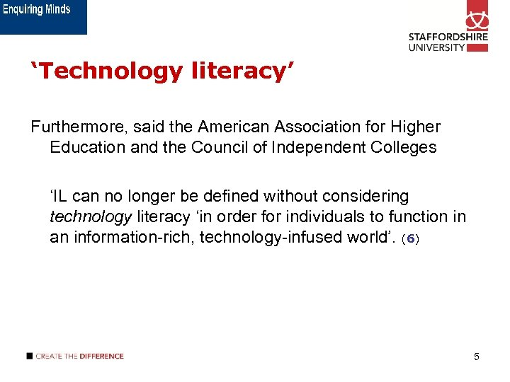 'Technology literacy' Furthermore, said the American Association for Higher Education and the Council of