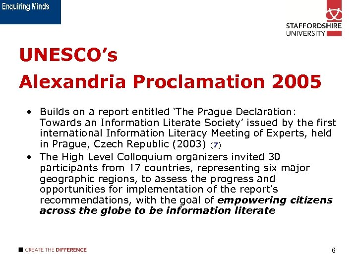 UNESCO's Alexandria Proclamation 2005 • Builds on a report entitled 'The Prague Declaration: Towards