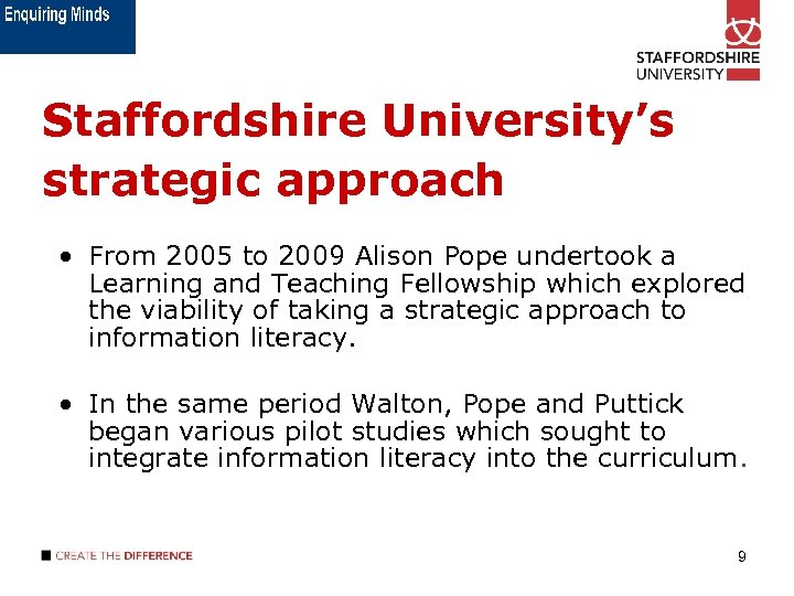 Staffordshire University's strategic approach • From 2005 to 2009 Alison Pope undertook a Learning