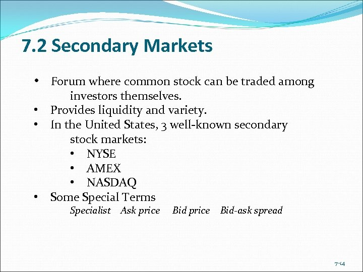 7. 2 Secondary Markets • Forum where common stock can be traded among investors