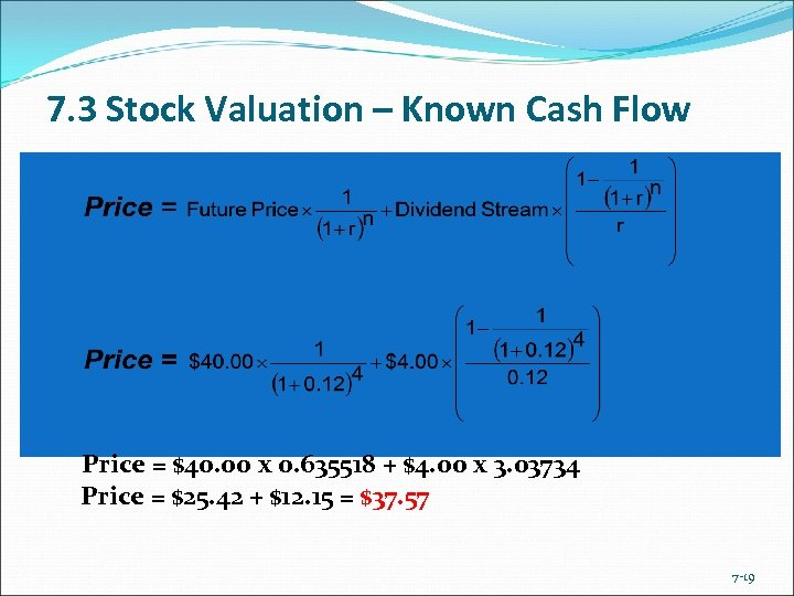 7. 3 Stock Valuation – Known Cash Flow Price = $40. 00 x 0.