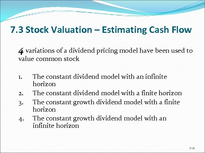 7. 3 Stock Valuation – Estimating Cash Flow 4 variations of a dividend pricing