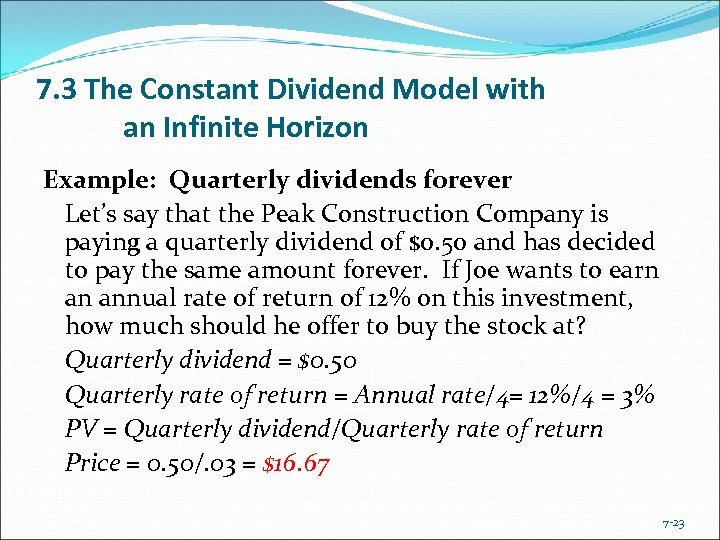 7. 3 The Constant Dividend Model with an Infinite Horizon Example: Quarterly dividends forever