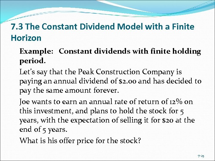 7. 3 The Constant Dividend Model with a Finite Horizon Example: Constant dividends with