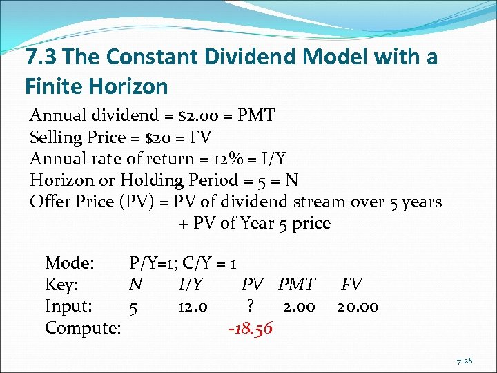 7. 3 The Constant Dividend Model with a Finite Horizon Annual dividend = $2.