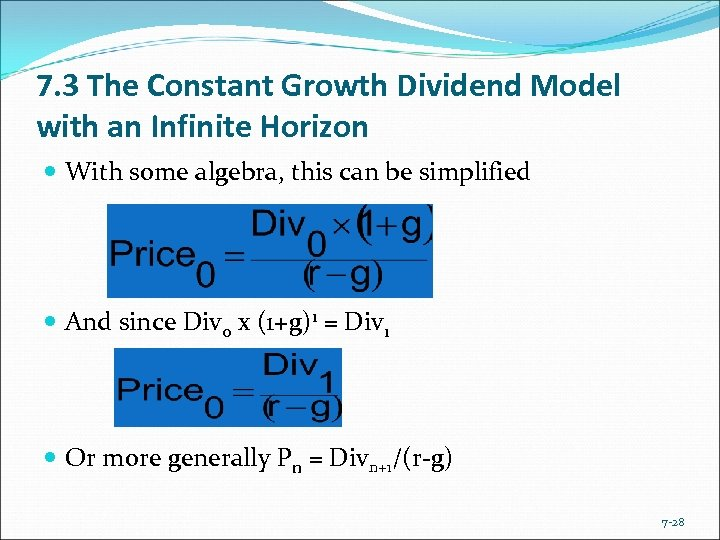 7. 3 The Constant Growth Dividend Model with an Infinite Horizon With some algebra,