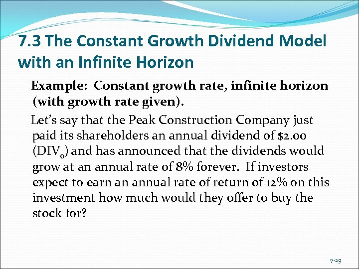 7. 3 The Constant Growth Dividend Model with an Infinite Horizon Example: Constant growth