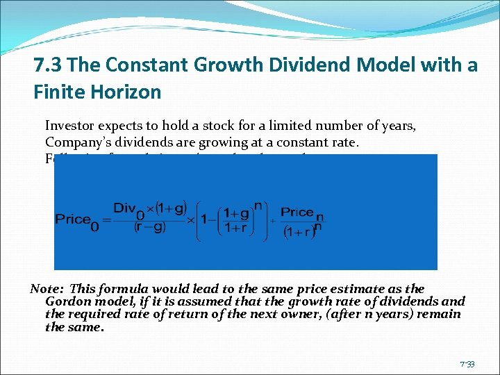 7. 3 The Constant Growth Dividend Model with a Finite Horizon Investor expects to
