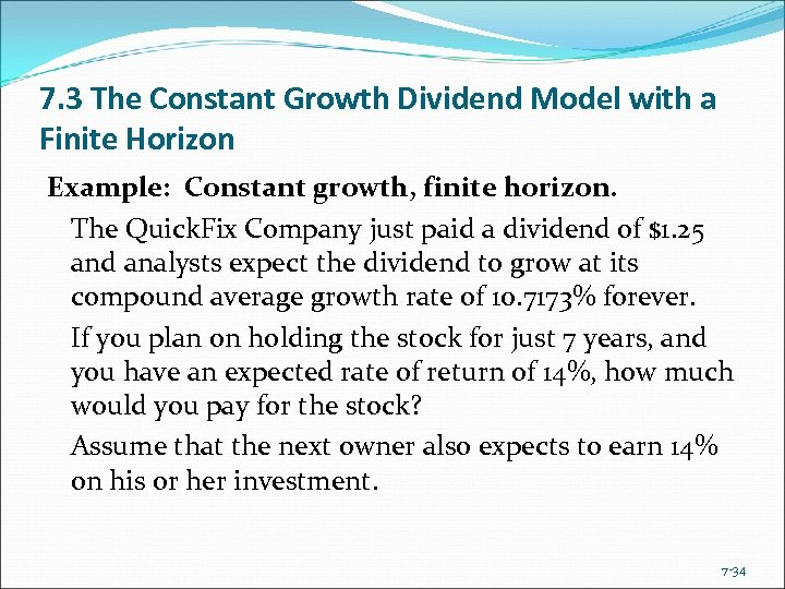 7. 3 The Constant Growth Dividend Model with a Finite Horizon Example: Constant growth,