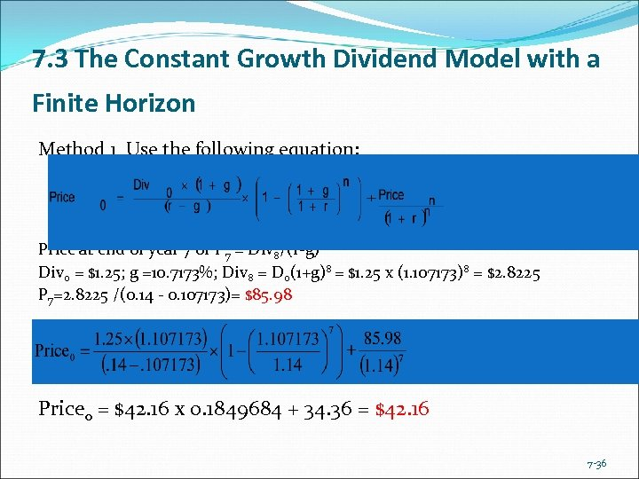 7. 3 The Constant Growth Dividend Model with a Finite Horizon Method 1 Use