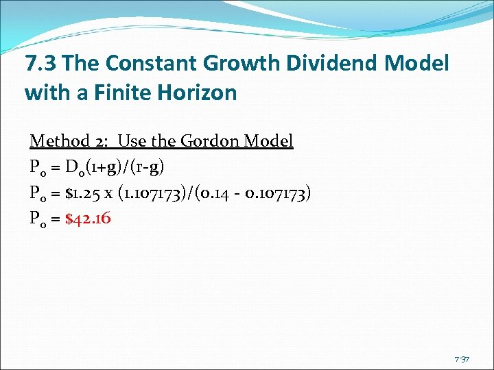 7. 3 The Constant Growth Dividend Model with a Finite Horizon Method 2: Use