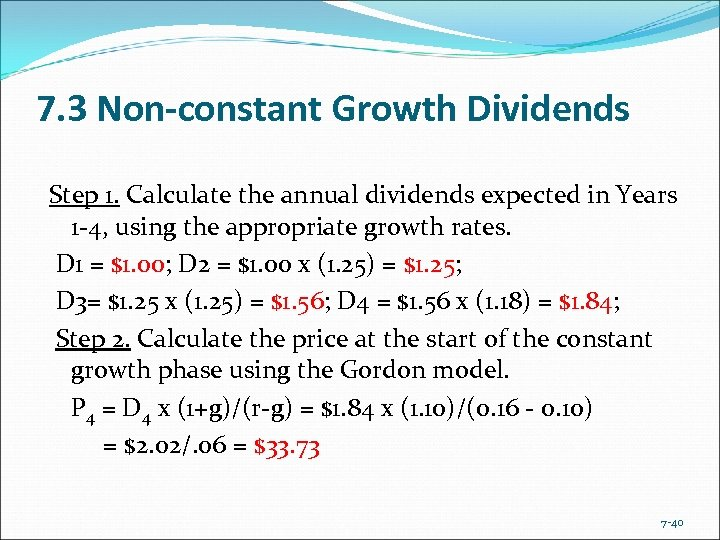 7. 3 Non-constant Growth Dividends Step 1. Calculate the annual dividends expected in Years
