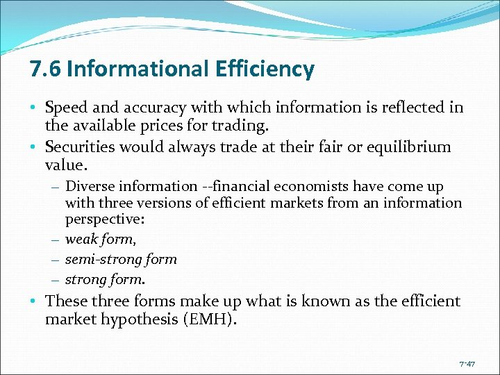 7. 6 Informational Efficiency • Speed and accuracy with which information is reflected in