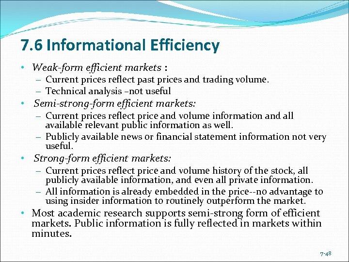 7. 6 Informational Efficiency • Weak-form efficient markets : – Current prices reflect past