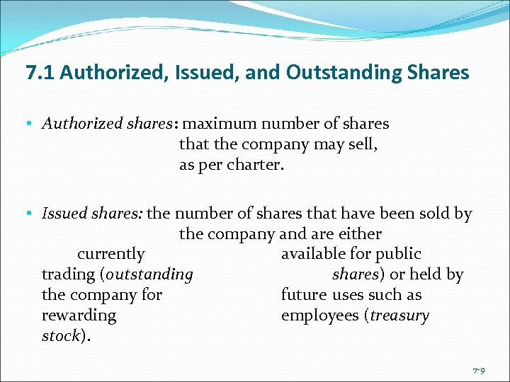 7. 1 Authorized, Issued, and Outstanding Shares • Authorized shares: maximum number of shares