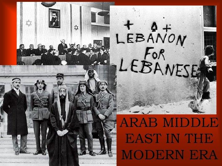 ARAB MIDDLE EAST IN THE MODERN ERA