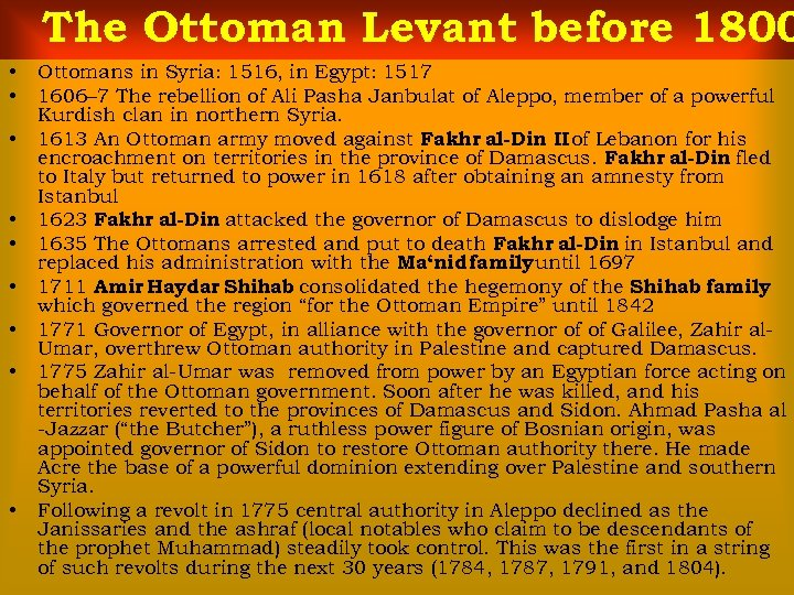 The Ottoman Levant before 1800 • • • Ottomans in Syria: 1516, in Egypt: